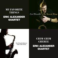 艾瑞克.亞歷山大四重奏:我最喜愛的事物+歡樂滿人間 Eric Alexander Quartet: My Favorite Things + Chim Chim Cheree (限量2CD豪華決定盤)