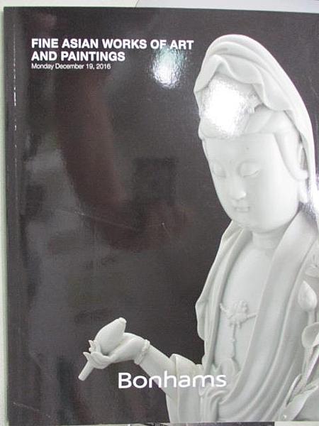 【書寶二手書T6/收藏_JSM】Bonhams_Fine Asian Works of Art and Paintings_2016/12/9