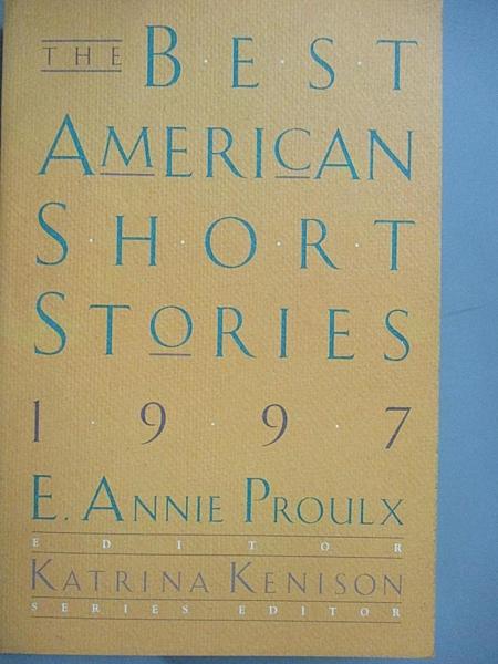 【書寶二手書T5/原文小說_FVT】The Best American Short Stories 1997_Proulx