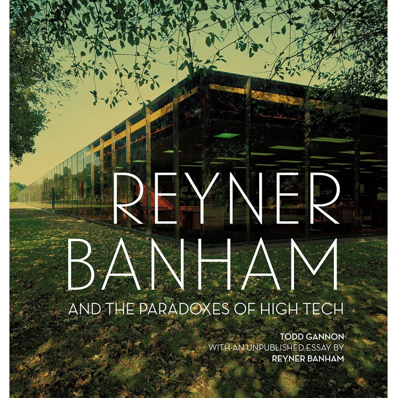 Reyner Banham and the Paradoxes -9781606065303
