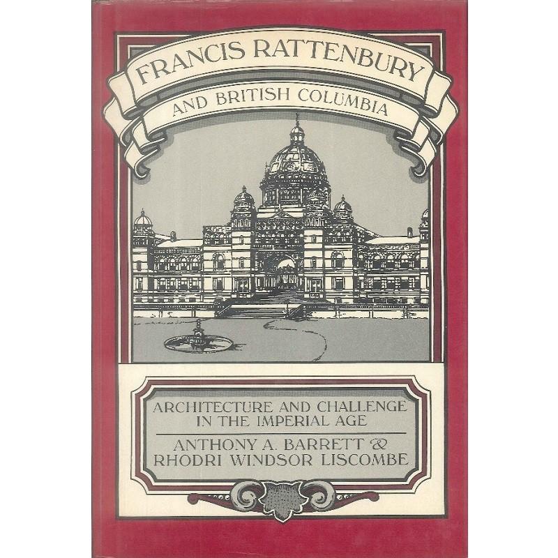 Francis Rattenbury and British Columbia -9780774801782