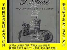 二手書博民逛書店Deluxe:罕見How Luxury Lost Its Lus