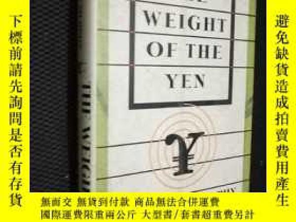 二手書博民逛書店THE罕見WEIGHT OF THE YENY15196 出版1