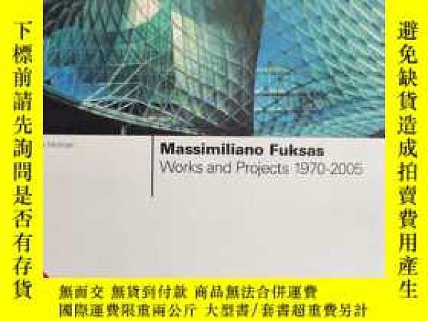 二手書博民逛書店Massimiliano罕見Fuksas: Works and Projects 1970-2005 馬西米利亞諾