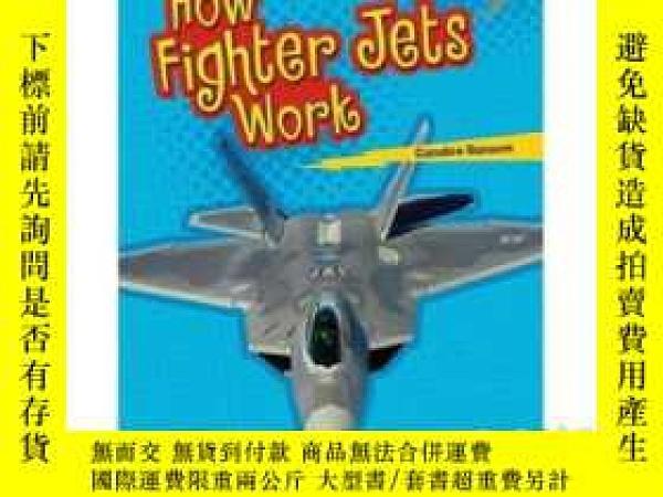 二手書博民逛書店How罕見Fighter Jets WorkY346464 Ca