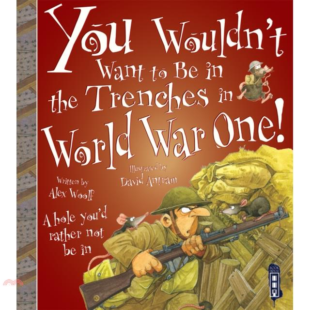 You Wouldn't Want To Be In The Trenches in World War【三民網路書店】