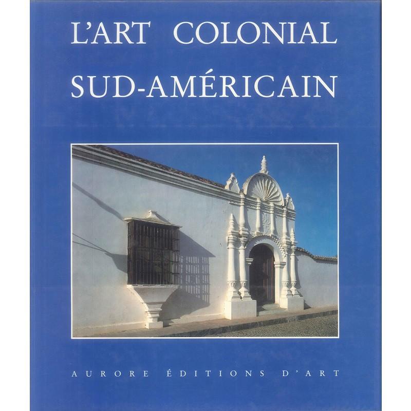 L'Art Colonial Sud-Americain -9782702202715
