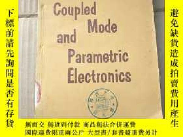 二手書博民逛書店coupled罕見mode and parametric electronics(P1008)Y173412