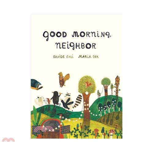 Good Morning, Neighbor【三民網路書店】(精裝)[79折]