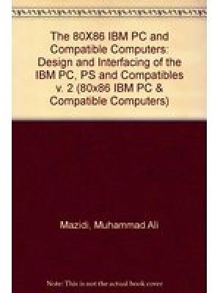 二手書博民逛書店《Design and interfacing of the IBM PC, PS, and compatible》 R2Y ISBN:0130985678