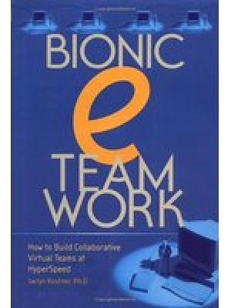 二手書《Bionic eteamwork: How to Build Collaborative Virtual Teams at Hyperspeed》 R2Y ISBN:0793148340
