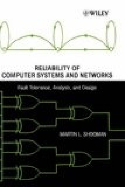 二手書博民逛書店 《Reliabiolity of Computer Systems & Networks》 R2Y ISBN:0471293423│MartinL.Shooman