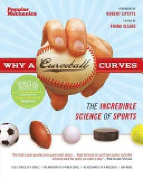 二手書博民逛書店《Why a Curveball Curves: The Incredible Science of Sports》 R2Y ISBN:1588167941