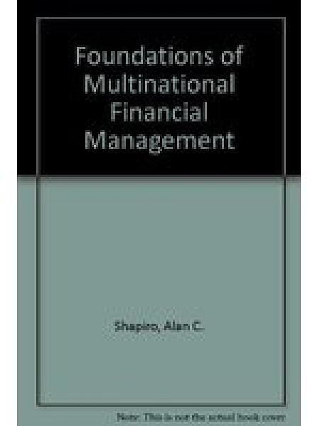 二手書博民逛書店 《Foundations of multinational financial management》 R2Y ISBN:0205128912│AlanC.Shapiro