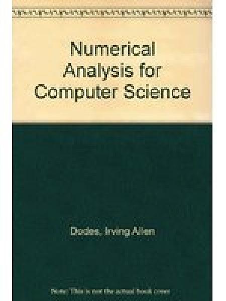 二手書博民逛書店 《Numerical analysis for computer science》 R2Y ISBN:0444002383│IrvingAllenDodes
