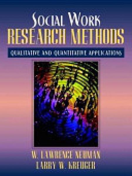 二手書博民逛書店《Social Work Research Methods: Qualitative and Quantitative Approaches》 R2Y ISBN:0205299148