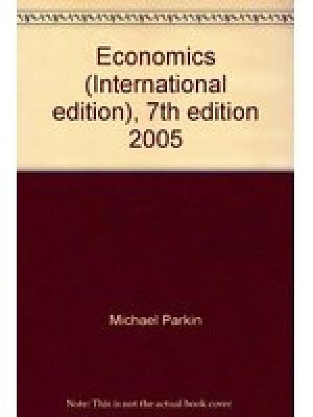 二手書博民逛書店 《Economics- International Edition, 7th》 R2Y ISBN:0321248449│MichaelParkin