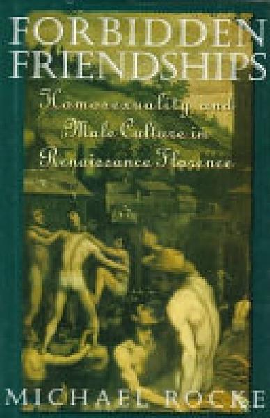 二手書《Forbidden Friendships: Homosexuality and Male Culture in Renaissance Florence》 R2Y ISBN:01950697