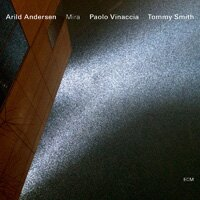 阿里爾德.安德森三重奏:米拉 Arild Andersen / Tommy Smith / Paolo Vinaccia: Mira (CD) 【ECM】