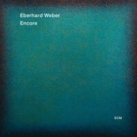 艾伯哈德.韋伯:安可 Eberhard Weber: Encore (CD) 【ECM】