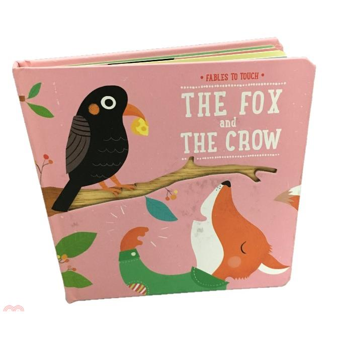 The Fox And The Crow (Fables to Touch)(精裝硬頁觸摸書)【三民網路書店】[31折]