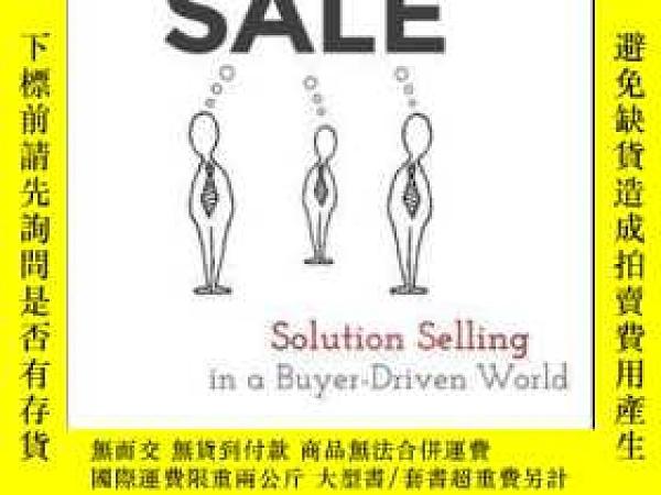 二手書博民逛書店The罕見Collaborative Sale: Solution Selling in a Buyer Driv