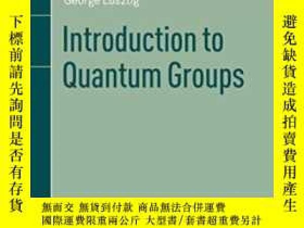 二手書博民逛書店Introduction罕見To Quantum Groups-量子群導論Y436638 George Lus