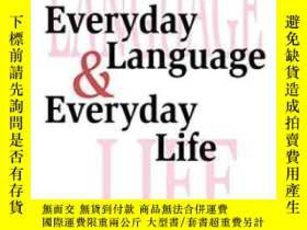 二手書博民逛書店Everyday罕見Language And Everyday Life-日常語言與日常生活Y436638 R