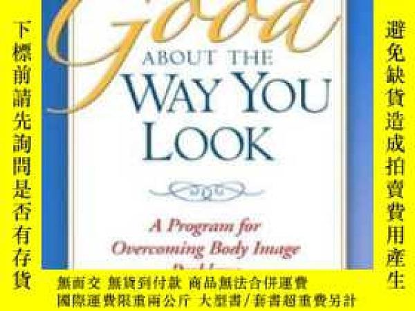 二手書博民逛書店Feeling罕見Good About The Way You LookY256260 Wilhelm, Sa