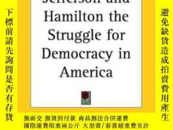 二手書博民逛書店Jefferson罕見And Hamilton The Struggle For Democracy In Ame