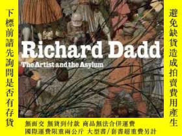 二手書博民逛書店Richard罕見Dadd: The Artist and the AsylumY360448 Richard