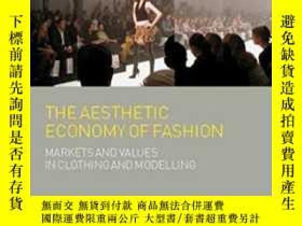 二手書博民逛書店The罕見Aesthetic Economy Of Fashion-時尚的審美經濟Y443421 Joanne