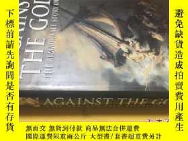 二手書博民逛書店Against罕見the GodsY7215 Peter L. Bernstein John Wiley &a