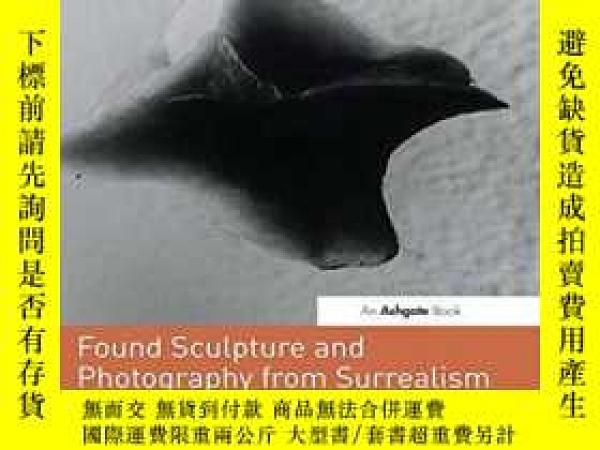 二手書博民逛書店Found罕見Sculpture And Photography From Surrealism To Conte