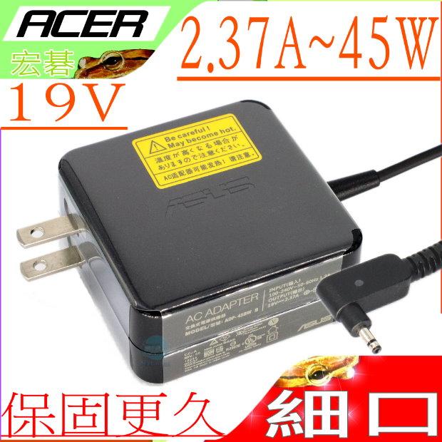 ACER 19V,2.37A,45W -宏碁 C730,CB3-111,C810,CB5-132 P238,P236,AO1-131,SW5-173 P238