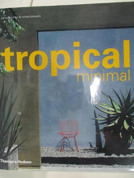 【書寶二手書T9/設計_DO1】Tropical minimal