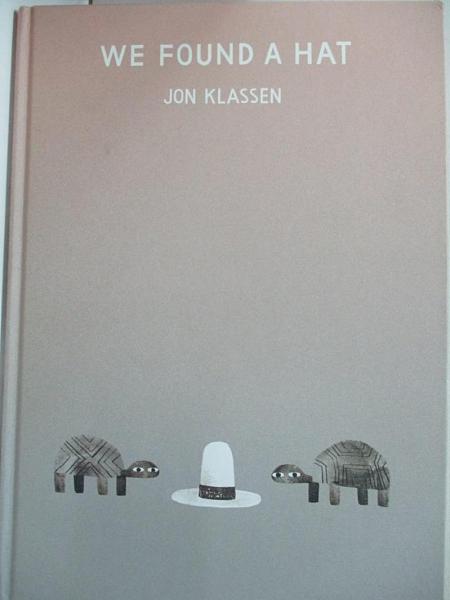 【書寶二手書T1/原文小說_I5A】We Found a Hat_Jon Klassen