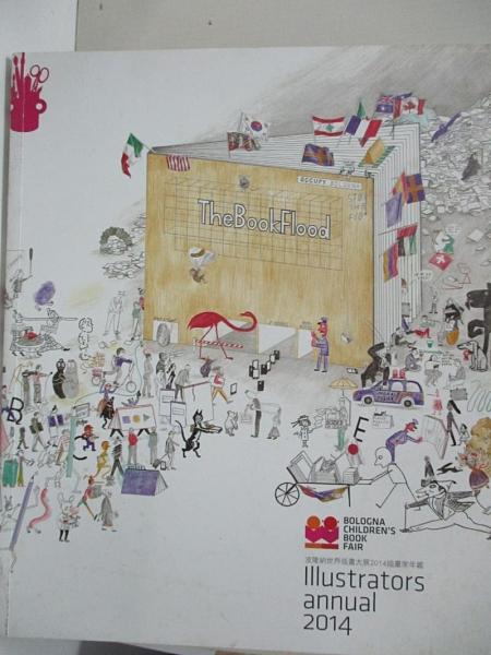 【書寶二手書T1/藝術_KEB】Illustrators annual 2014-波隆納世界插畫大展2014插畫家年鑑_胡忻儀