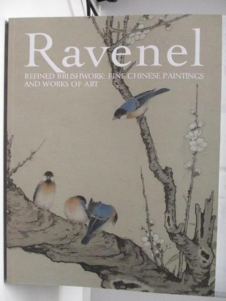 【書寶二手書T1/收藏_D71】Ravenel_Refined Brushwork:Fine Chinese…2020/12/5