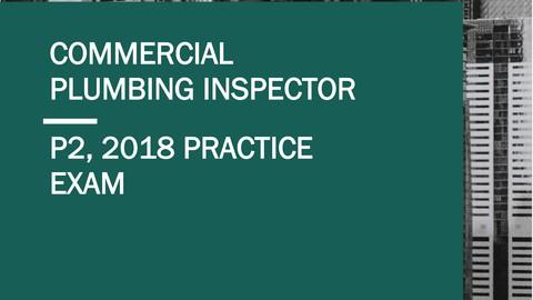 2018 Commercial Plumbing Inspector (P2) - Practice Exam