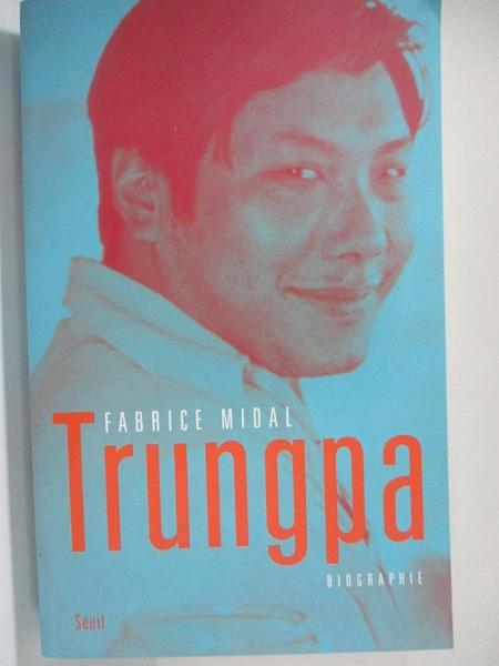 【書寶二手書T4/傳記_J97】Trungpa : Biographie_Fabrice Midal