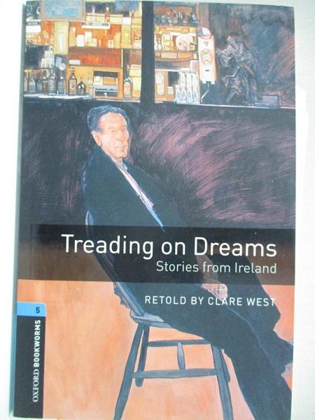【書寶二手書T3/原文小說_IJ3】Treading on dreams : stories from Ireland_Clare West