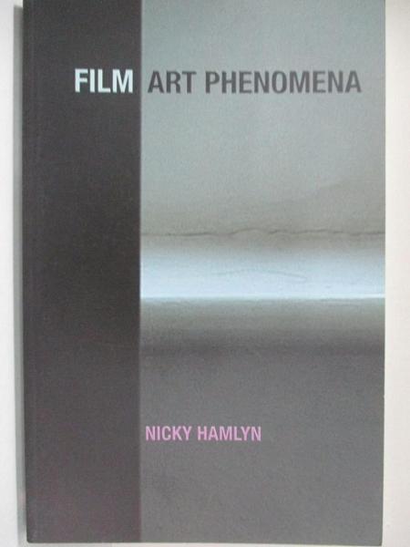 【書寶二手書T5/影視_KE2】Film Art Phenomena_Hamlyn, Nicky