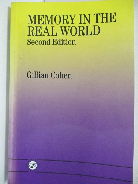 【書寶二手書T4/心理_KFT】Memory in the Real World_Cohen, Gillian