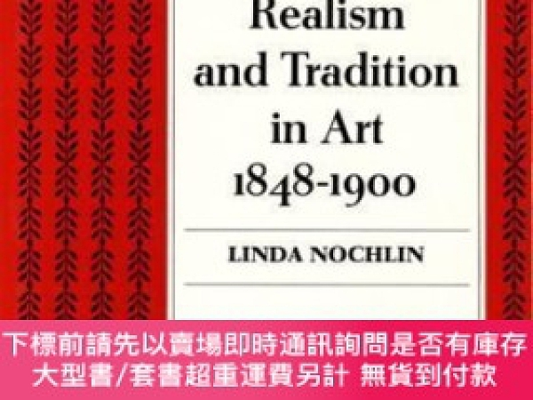 二手書博民逛書店Realism罕見and Tradition in Art, 1848-1900: Sources and Doc