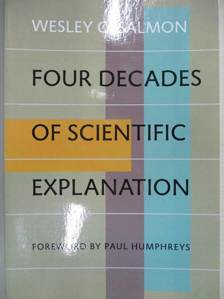 【書寶二手書T2/科學_KJB】Four Decades of Scientific Explanation_Salmon, Wesley C.