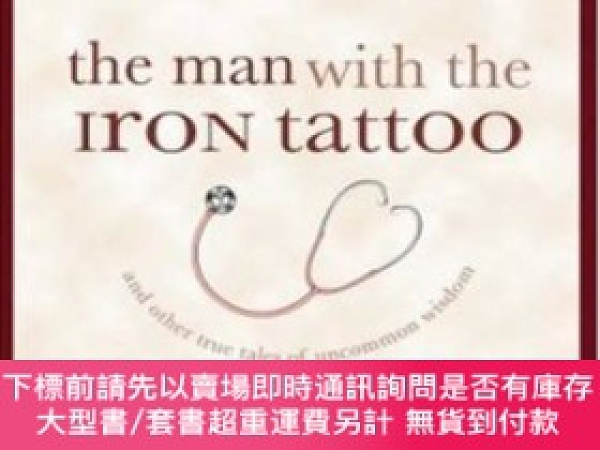 二手書博民逛書店The罕見Man With The Iron Tattoo And Other True Tales Of Unc