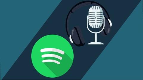 Podcasting: Crea tu podcast desde cero y crgalo a Spotify