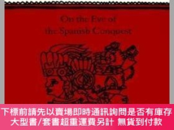 二手書博民逛書店Daily罕見Life Of The Aztecs On The Eve Of The Spanish Conqu