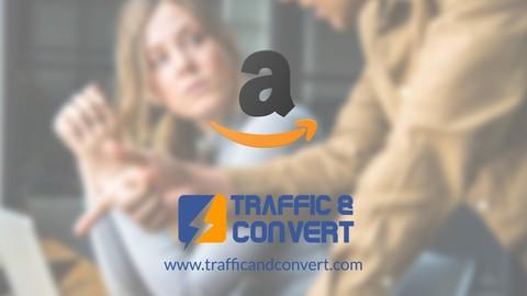 Amazon PPC - Traffic & Convert Masterclass - Part 2 of 2
